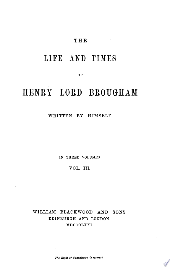 The Life and Times of Henry Lord Brougham written by himself