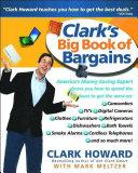 Clark's Big Book of Bargains: Clark Howard Teaches You How ...