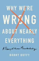 Why We're Wrong About Nearly Everything [Pdf/ePub] eBook