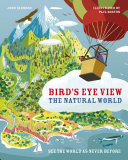 Bird's Eye View: the Natural World
