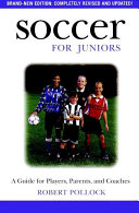 Soccer for Juniors  A Guide for Players  Parents  and Coaches