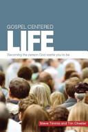 Gospel Centered Life
