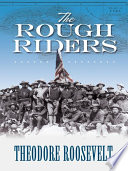 The Rough Riders / Theodore Roosevelt.