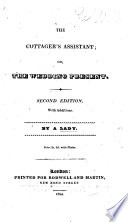 The Cottager's Assistant; Or, The Wedding Present. Second Edition, with Additions. By a Lady