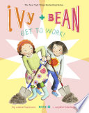 Ivy and Bean Get to Work   Book 12