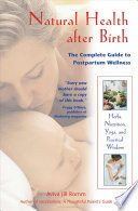 """Natural Health After Birth: The Complete Guide to Postpartum Wellness"" by Aviva Jill Romm"