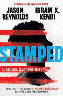 Stamped  El Racismo  El Antirracismo Y T     Stamped  Racism  Antiracism  and You  A Remix of the National Book Award Winning Stamped from the Beginning