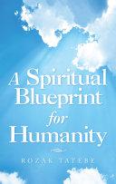 A Spiritual Blueprint for Humanity Pdf/ePub eBook
