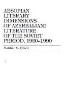 Aesopian Literary Dimensions of Azerbaijani Literature of the Soviet Period, 1920-1990 ebook