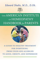 The American Institute of Homeopathy Handbook for Parents