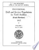 Provisional Drill and Service Regulations for Field Artillery  6 inch Howitzer   1917