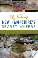 Fly Fishing New Hampshire s Secret Waters