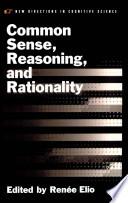 Common Sense  Reasoning  and Rationality