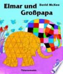 Elmar und Grosspapa