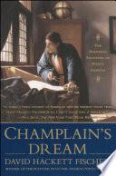 """Champlain's Dream"" by David Hackett Fischer"