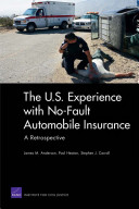 The U S  Experience with No Fault Automobile Insurance