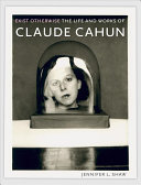 Exist otherwise : the life and works of Claude Cahun