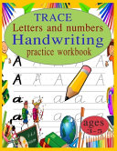 Trace Letters and Numbers Handwriting Practice Workbook Ages 3 5