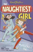 Naughtiest Girl 10: Naughtiest Girl Marches On Book