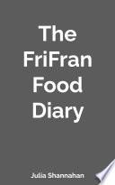 The FriFran Food Diary
