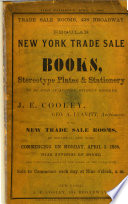 Regular New York Trade Sale of Books, Stereotype Plates & Stationery to be sold at auction ... Geo. A. Leavitt, Auctioneer ... commencing ... April 3, 1865, etc