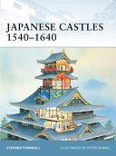 Japanese Castles 1540   1640