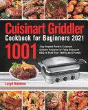 Cuisinart Griddler Cookbook for Beginners 2021