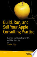 Build  Run  and Sell Your Apple Consulting Practice