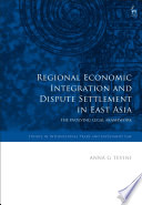 Regional Economic Integration and Dispute Settlement in East Asia
