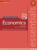 Ib Essentials Economics Text with Pearson Etext