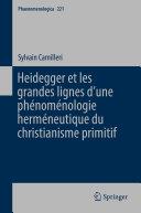 Heidegger et les grandes lignes d'une phénoménologie herméneutique du christianisme primitif