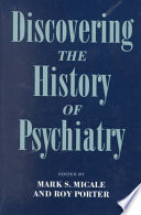 Discovering The History Of Psychiatry Book PDF