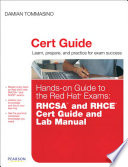 Hands-on Guide to the Red Hat® Exams: RHCSATM and RHCE® Cert Guide and Lab Manual