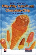 Books - New Windmills Series: Fifty-Fifty Tutti-Frutti Chocolate Chip and Other Stories (Short Stories) | ISBN 9780435125370