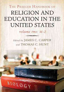 The Praeger Handbook of Religion and Education in the United States  2 Volumes