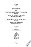 Description of the Whistler-Hearn Plotting Board, Mortar Plotting Board, and Submarine Plotting Board