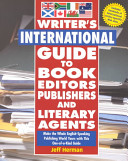 Writer's International Guide to Book Editors, Publishers, and Literary Agents
