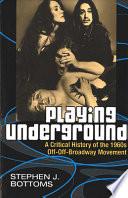 Playing Underground