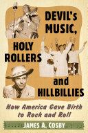 Deviläó»s Music, Holy Rollers and Hillbillies Pdf/ePub eBook