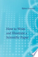 How to Write and Illustrate a Scientific Paper