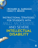 Instructional Strategies for Students With Mild  Moderate  and Severe Intellectual Disability