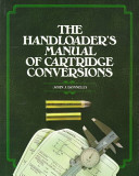 The Handloader s Manual of Cartridge Conversion