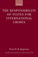 The Responsibility of States for International Crimes