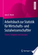 Arbeitsbuch zur Statistik für Wirtschafts- und Sozialwissenschaftler