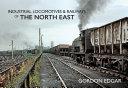 Industrial Locomotives   Railways of The North East
