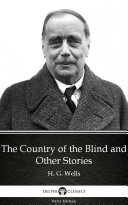 Pdf The Country of the Blind and Other Stories by H. G. Wells - Delphi Classics (Illustrated)