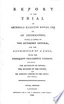 Report of the Trial of Archibald Hamilton Rowan  Esq  on an Information  Filed  Ex Officio  by the Attorney General  for the Distribution of a Libel  with the Subsequent Proceedings Thereon      Book