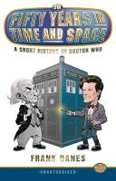 Fifty Years in Time and Space  a Short History of Doctor Who