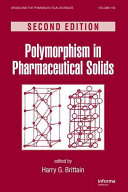 Polymorphism in Pharmaceutical Solids  Second Edition