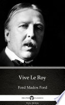 Vive Le Roy By Ford Madox Ford Delphi Classics Illustrated